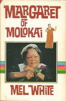 MARGARET OF MOLOKAI. by White, Mel.
