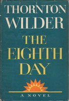THE EIGHTH DAY. by Wilder, Thornton.