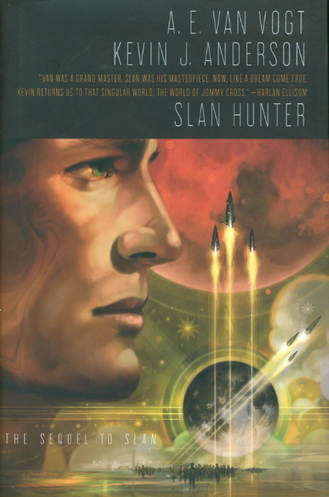 Book cover picture of Van Vogt, A. E. and Kevin J. Anderson. SLAN HUNTER. New York: TOR / Tom Doherty Associates, (2007.)