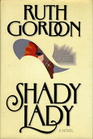 SHADY LADY. by Gordon, Ruth.