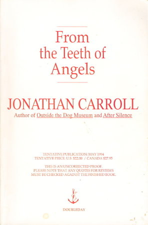 FROM THE TEETH OF ANGELS. by Carroll, Jonathan.