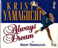 ALWAYS DREAM. by Yamaguchi, Kristi with Greg Brown.