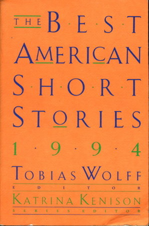 THE BEST AMERICAN SHORT STORIES, 1994. by [Anthology, signed] Wolff, Tobias, editor. Jim Shepard, signed;