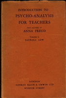 INTRODUCTION TO PYSCHO-ANALYSIS FOR TEACHERS: Four Lectures. by Freud, Anna.