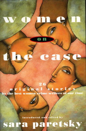 WOMEN ON THE CASE. by [Anthology, signed] Paretsky, Sara , editor. Marcia Muller, signed.