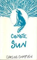 COYOTE SUN. by Cumpian, Carlos