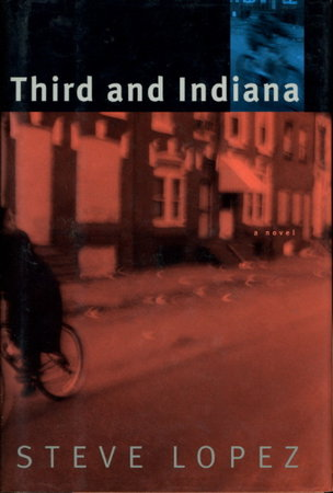 THIRD AND INDIANA. by Lopez, Steve.