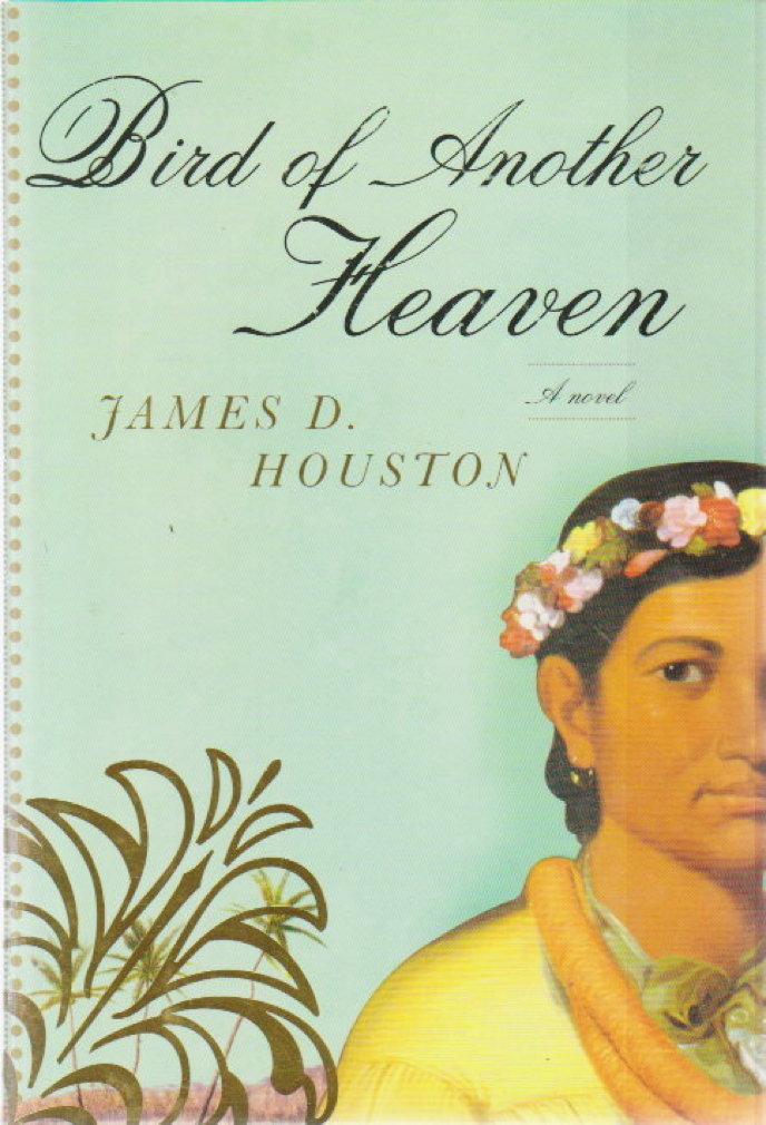 Book cover picture of Houston, James D. BIRD OF ANOTHER HEAVEN. New York: Alfred A. Knopf, 2007.