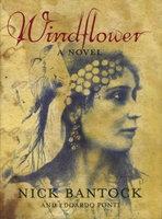 WINDFLOWER: A Novel. by Bantock, Nick (illustrated by Edoardo Ponti.)