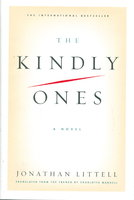 THE KINDLY ONES. by Littell, Jonathan.