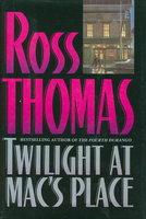 TWILIGHT AT MAC'S PLACE. by Thomas, Ross (1925 -1995)