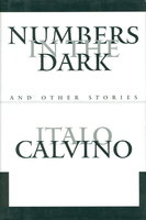 NUMBERS IN THE DARK and Other Stories. by Calvino, Italo.