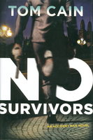 NO SURVIVORS: An Accident Man Novel. by Cain, Tom.