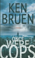 ONCE WERE COPS. by Bruen, Ken.