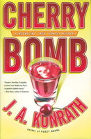 CHERRY BOMB: A Jacqueline 'Jack' Daniels Mystery. by Konrath, J. A.