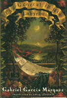 THE GENERAL IN HIS LABYRINTH. by Garcia Marquez, Gabriel.