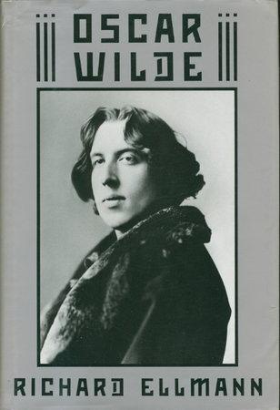 OSCAR WILDE. by [Wilde, Oscar] Ellmann, Richard.
