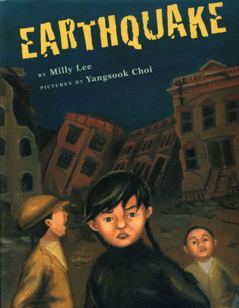EARTHQUAKE. by Lee, Milly; illustrated by Yangsook Choi.