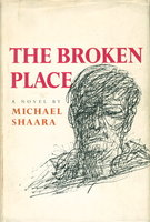 THE BROKEN PLACE. by Shaara, Michael.
