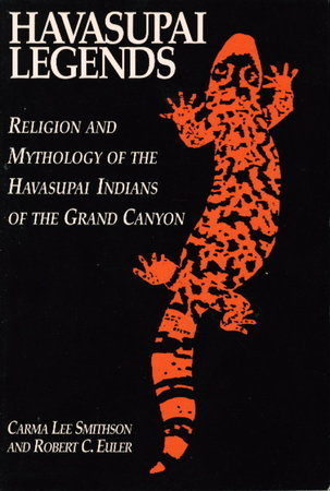 HAVASUPAI LEGENDS: AReligion and Mythology of the Indians of the Grand Canyon by Smithson, Carma Lee and Robert C. Euler.