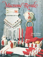 MACRAME ROYALE: Classic Designs for the Kitchen. by Kauss Linda , editor.