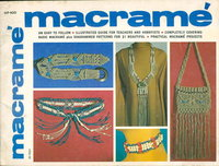 MACRAME: An Easy to Follow Illustrated Guide for Teachers and Hobbyists. by Paulin, Lynn.