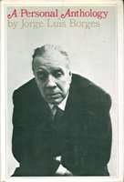 A PERSONAL ANTHOLOGY. by Borges, Jorge Luis.