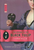 THE MASK OF THE BLACK TULIP. by Willig, Lauren.