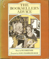THE BOOKSELLER'S ADVICE. by Breitner, Sue (illustrated by Jane Chambliss-Rigie.)