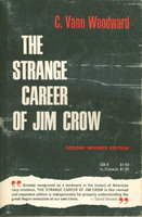 THE STRANGE CAREER OF JIM CROW. by Woodward, C. Vann.