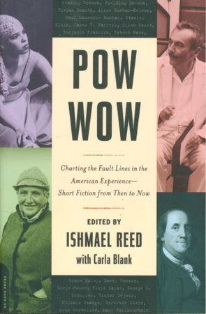 POW WOW: Charting the Fault Lines in the American Experience - Short Fiction from Then to Now. by [Anthology, signed'] Reed, Ishmael, editor, with Carla Blank. Cecil Brown and Lucha Corpi, signed.