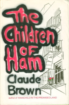 THE CHILDREN OF HAM. by Brown, Claude.