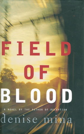 FIELD OF BLOOD. by Mina, Denise.
