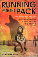 RUNNING WITH THE PACK. by [Anthology, signed] Sedia, Ekaterina. editor (Carrie Vaughn, Laura Anne Gilman, Mike Resnick and Susan Palwick, signed).