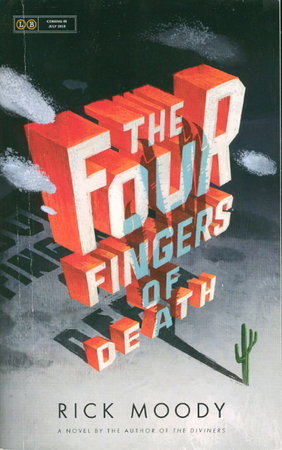 THE FOUR FINGERS OF DEATH. by Moody, Rick.