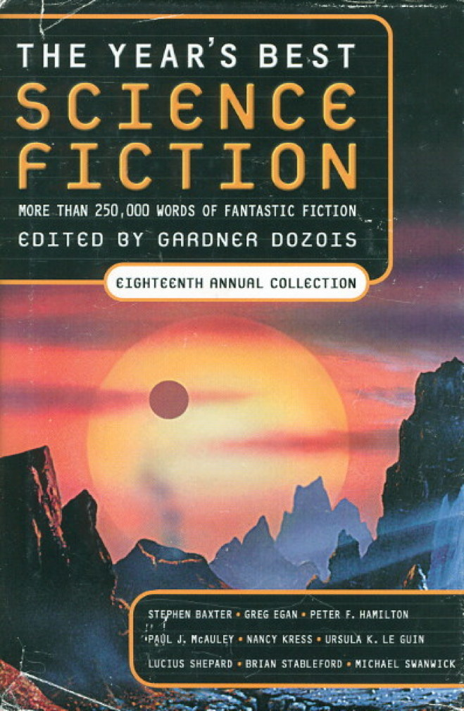 Book cover picture of [Anthology, signed] Dozois, Gardner (editor);  signed by Ian MacDonald, Nancy Kress, Susan Palwick, Michael Swanwick and,Alastair Reynolds.   THE YEAR'S BEST SCIENCE FICTION: Eighteenth (18th) Annual Collection. New York: St Martin's, (2001.)