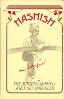 HASHISH: The Autobiography of a Red Sea Smuggler. by De Monfried, Henry (1879 - 1974), Helen Buchanan Bell, translator.