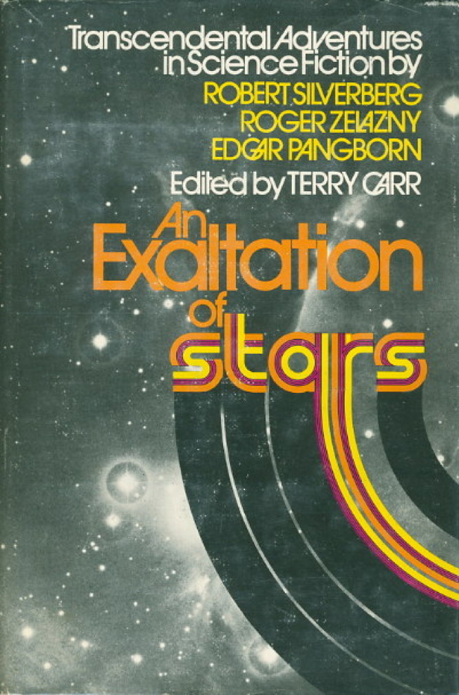 Book cover picture of [Anthology] Carr, Terry, editor; Robert Silverberg; Roger Zelazny; Edgar Pangborn, contributors. AN EXALTATION OF STARS: Transcendental Adventures in Science Fiction. New York: Simon & Schuster, (1973.)