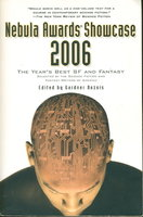 NEBULA AWARDS: SHOWCASE 2006 (VOLUME 40): The Year's Best SF and Fantasy Chosen by the Science Fiction and Fantasy Writers of America. by [Anthology, signed] Dozois, Gardner, editor. Lois McMaster Bujold and Walter Jon Williams, signed.