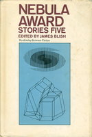 NEBULA AWARD STORIES FIVE. by [Anthology, signed] Blish, James, editor. Robert Silverberg, Samuel Delany and Larry Niven, signed.
