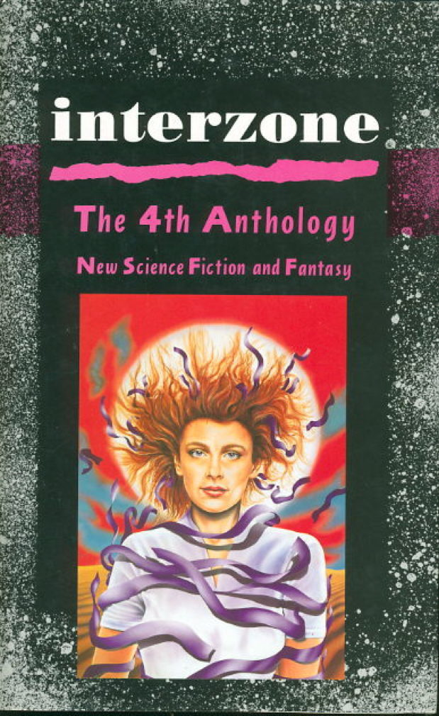 Book cover picture of [Anthology, signed] Clute, John; David Pringle and Simon Ounsley, editors; Lisa Goldstein and Kim Stanley Robinson, signed. INTERZONE: The 4th (Fourth) Anthology: New Science Fiction and Fantasy Writing. London: Simon & Schuster, (1989.)