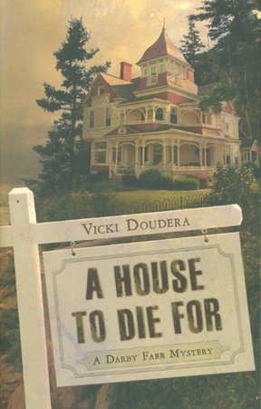 A HOUSE TO DIE FOR: A Darby Farr Mystery. by Doudera, Vicki.