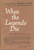 WHEN THE LEGENDS DIE. by Borland, Hal.