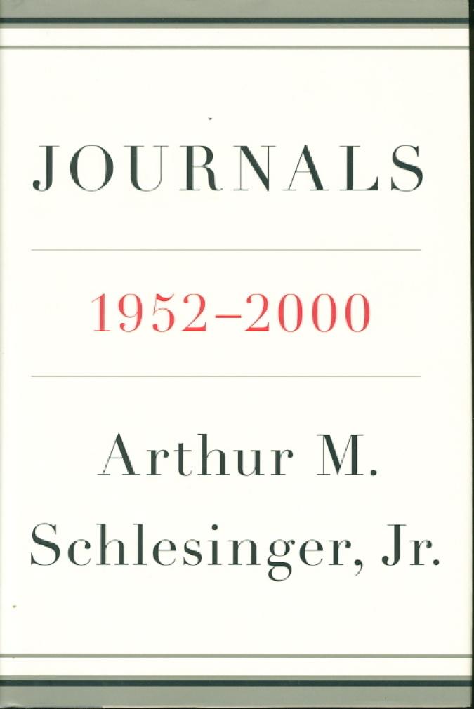Book cover picture of Schlesinger, Arthur M., Jr. (1907-2007); edited by Andrew Schlesinger and Stephen Schlesinger. JOURNALS 1952 - 2000. New York: Penguin, 2007.