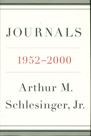 JOURNALS 1952 - 2000. by Schlesinger, Arthur M., Jr. (1907-2007); edited by Andrew Schlesinger and Stephen Schlesinger.