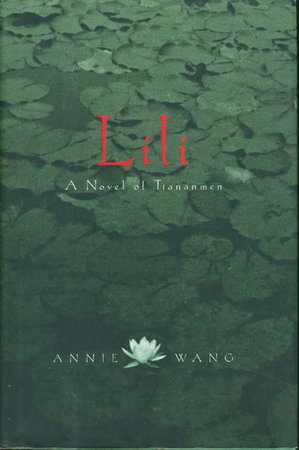 LILI: A Novel of Tiananmen. by Wang, Annie.