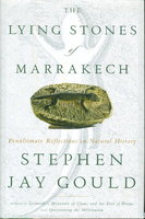 THE LYING STONES OF MARRAKECH: Penultimate Reflections in Natural History. by Gould, Stephen Jay.