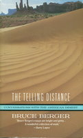 THE TELLING DISTANCE: Conversations with the American Desert. by Berger, Bruce.