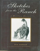 SKETCHES FROM THE RANCH: A Montana Memoir. by Aadland, Dan. Illustrated by Nik Carpenter.