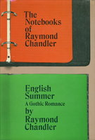 THE NOTEBOOKS OF RAYMOND CHANDLER and ENGLISH SUMMER: A Gothic Romance. by Chandler, Raymond; illustrated by Edward Gorey.